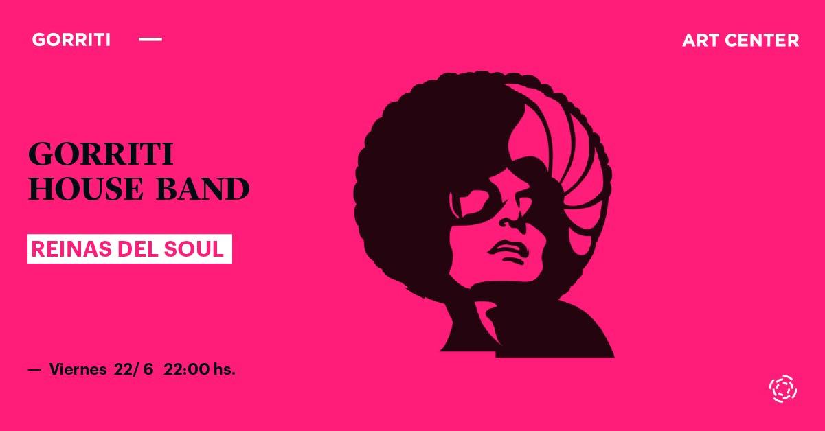 Gorriti House Band Presenta: Reinas del Soul