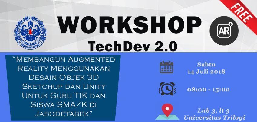 Workshop TechDev 2.0  Membangun Augmented Reality Menggunakan Desain Objek 3D Sketchup dan Unity Untuk Guru TIK dan Siswa SMAK Di Jabodetabek