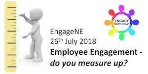 EngageNE 26th July '18:- Employee Engagement - do you...