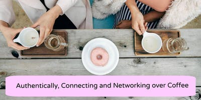 Authentically Connecting, Inspiring and Networking Over Coffee - Kingston