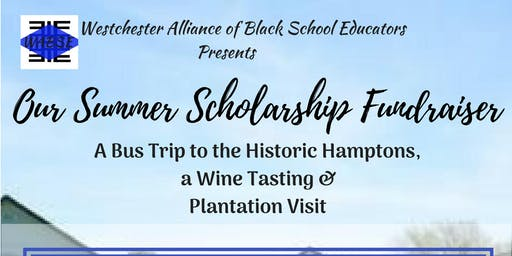 2019 WABSE Summer Scholarship Fundraiser: Historical Hamptons and Wine Tasting