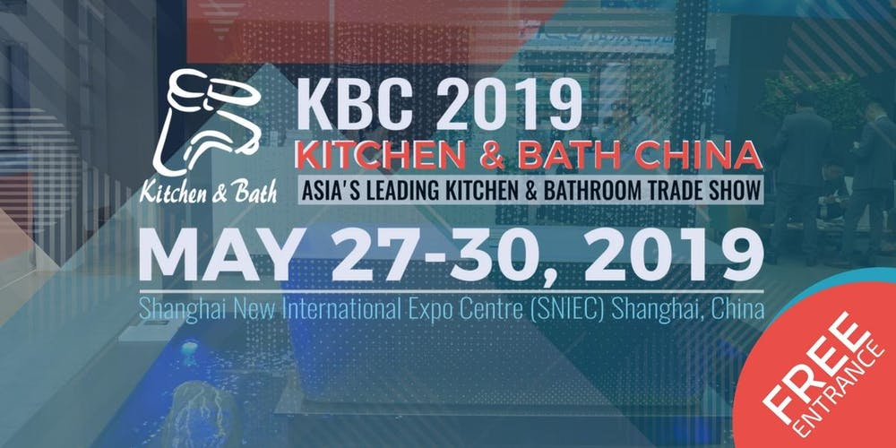 Kbc 2019 Kitchen And Bath China Tickets Mon May 27 At 9 00 Am Eventbrite