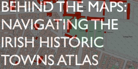 Behind The Maps: Navigating the Irish Historic Towns Atlas tickets