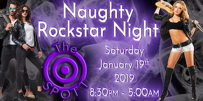 Naughty Rockstar Night at The SPOTT