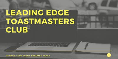 Improve Your Public Speaking - Leading Edge Toastmasters (Guest Welcome!)