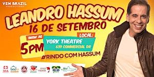 Leandro Hassum em Vancouver // 5pm