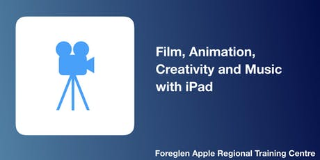 Film, Animation, Creativity and Music with iPad tickets