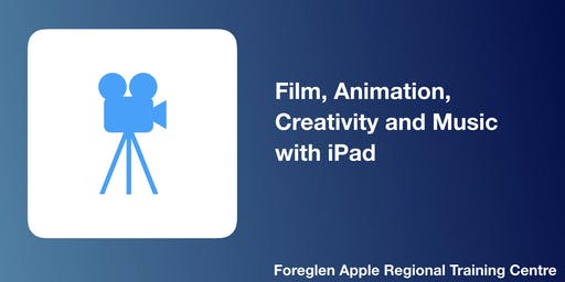 Film, Animation, Creativity and Music with iPad