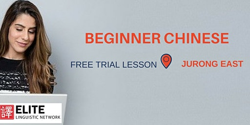 Conversational Chinese (Beginner Mandarin) Trial Lesson @ JURONG EAST