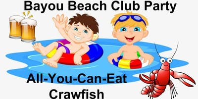 All You Can Eat Crawfish - Bayou Beach Club Party