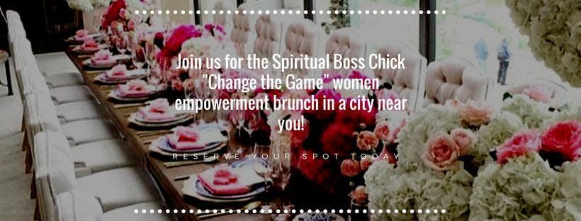 Change The Game Women Empowerment Brunch: Sac