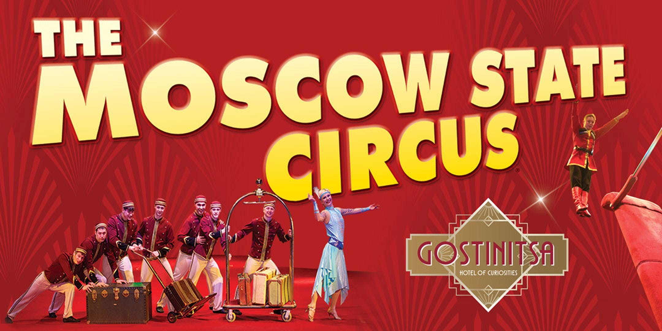 Moscow State Circus Presents GOSTINISTA - New