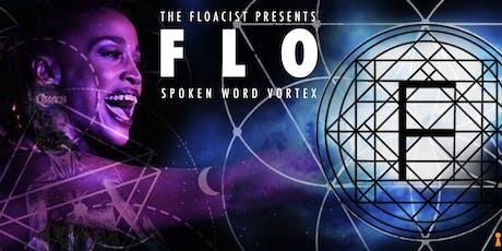 The Floacist Presents FLO Spoken Word Vortex tickets