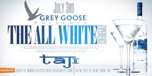 Grey Goose Presents The All White Experience: Eclipse...