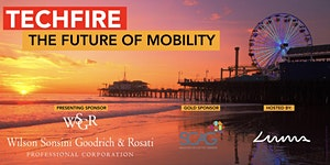TechFire: The Future of Mobility   Presented by WSGR