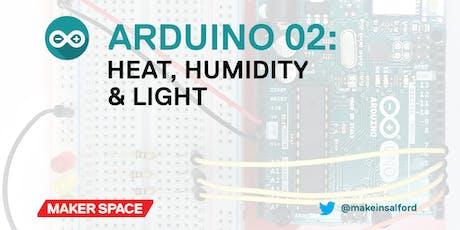 Intro to Arduino: 02: Heat, Humidity & Light tickets