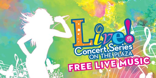 Live! Concert Series on the Plaza