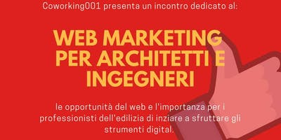 Le opportunità del web per architetti e ingegneri + networking