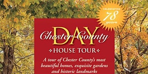 78th Annual Chester County Day House Tour - Online...