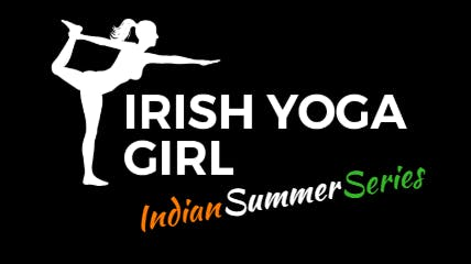 Irish Yoga Girl - Indian Yoga Summer Series