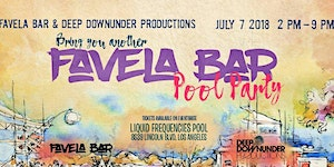 FAVELA BAR POOL PARTY SELLING OUT!
