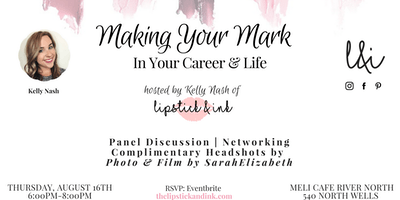 Lipstick & Ink Presents: Making Your Mark in Your Career & Life