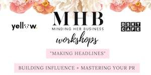 Minding Her Business Workshop: Building Influence +...