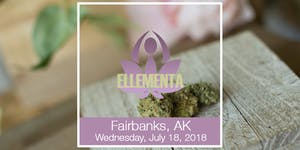 Ellementa Fairbanks: The Ins and Outs of Cannabis...