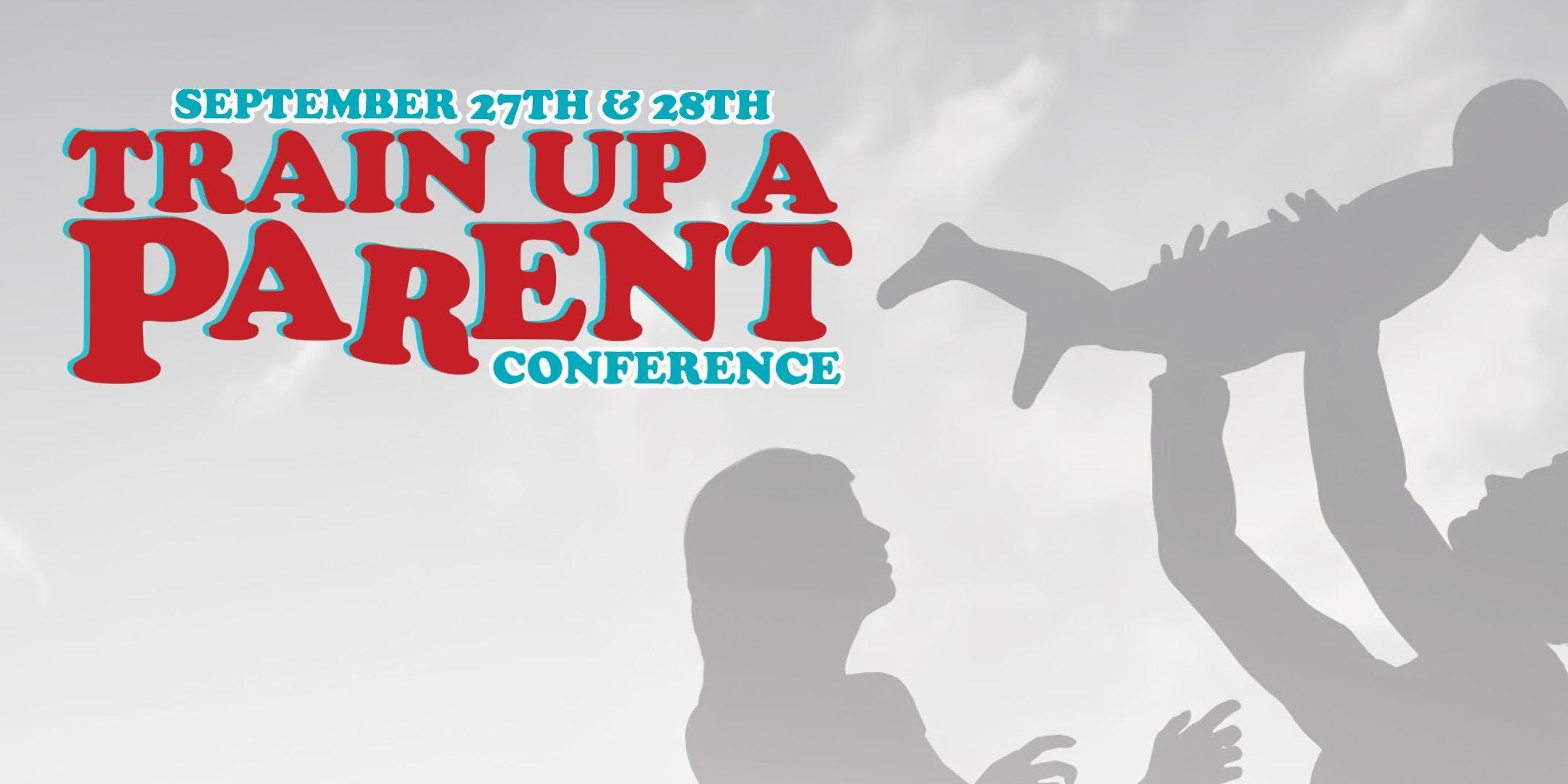 Train Up A Parent Conference 2018