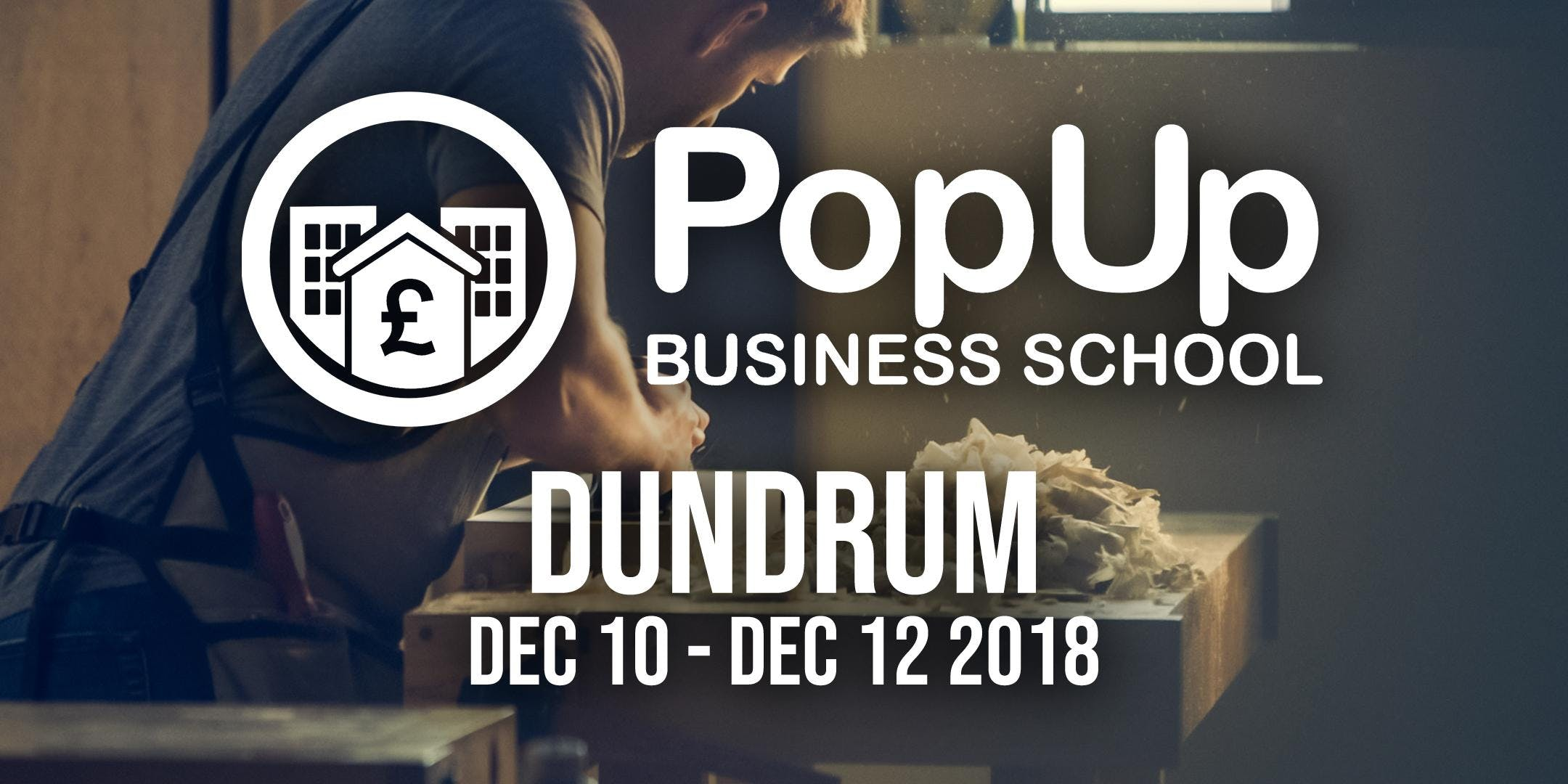 Dundrum  - PopUp Business School | Making Money From Your Passion