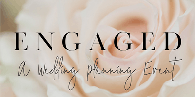 Engaged: A Wedding Planning Event