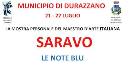 """MOSTRA PERSONALE DEL MAESTRO D'ARTE ITALIANA SARAVO """"LE NOTE BLU""""                            """"LA STRADA"""""""