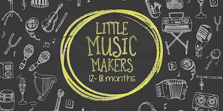 Little Music Makers: Sing, Play, Grow - 12 to 18 months tickets