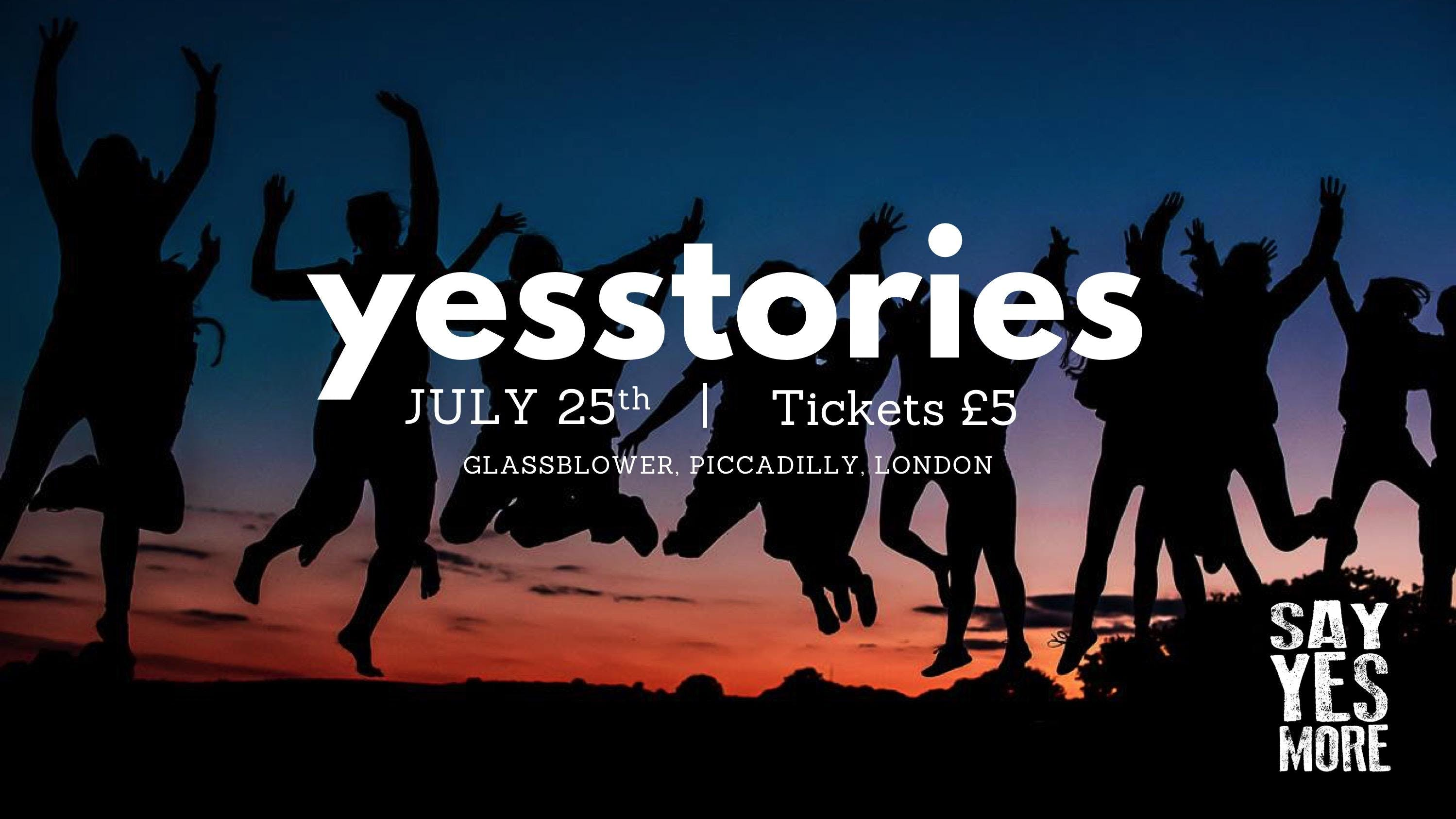 Yes Stories July 2018 - A Night of Inspiratio