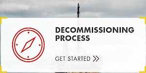 The Beginning of the End:  Managing Decommissioning...