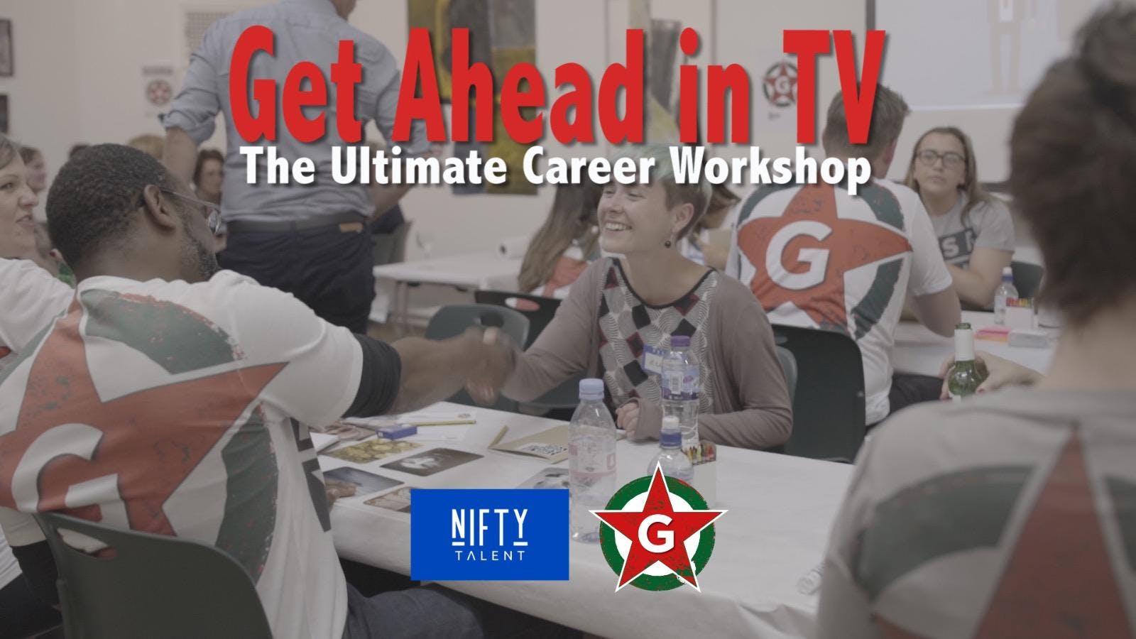 GET AHEAD IN TV: The Ultimate Career Workshop @BAFTA195