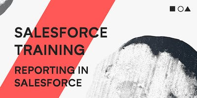 SALESFORCE TRAINING: REPORTING IN SALESFORCE (16.04)