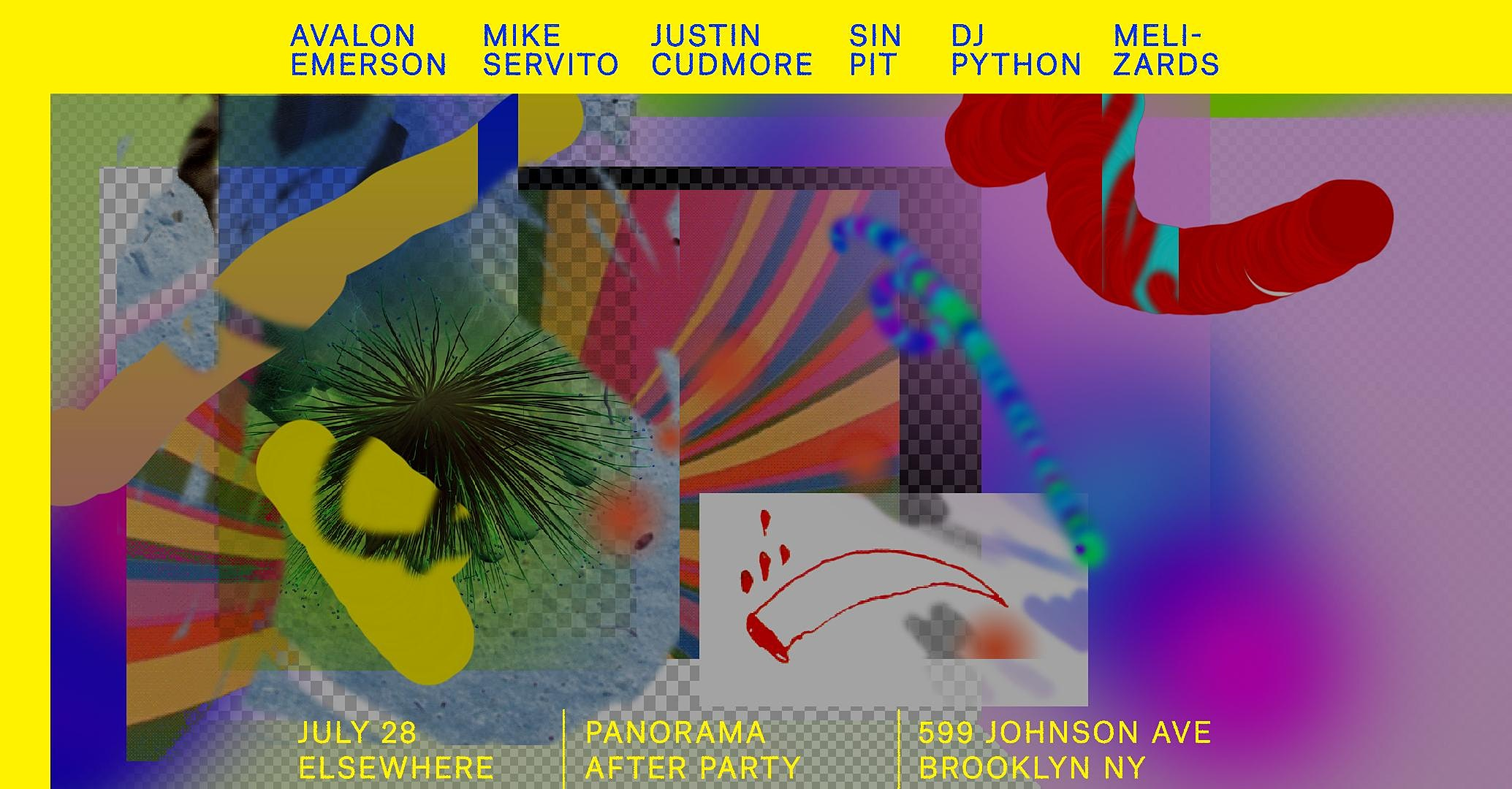 Avalon Emerson, Mike Servito, DJ Python, Justin Cudmore, SIN-PIT & Melizards (Panorama Afterparty)