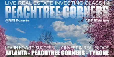 Atlanta Real Estate Investing LIVE Orientation - Peachtree Corners tickets