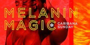 MELANIN MAGIC* | Caribana Sunday 4AM Last Call!