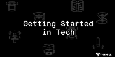 Thinkful Online Info Session: Getting Started with Tech