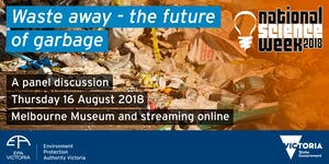 Waste away – the future of garbage: EPA's 2018...