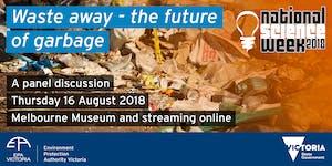 Waste away – the future of garbage: EPA's 2018...