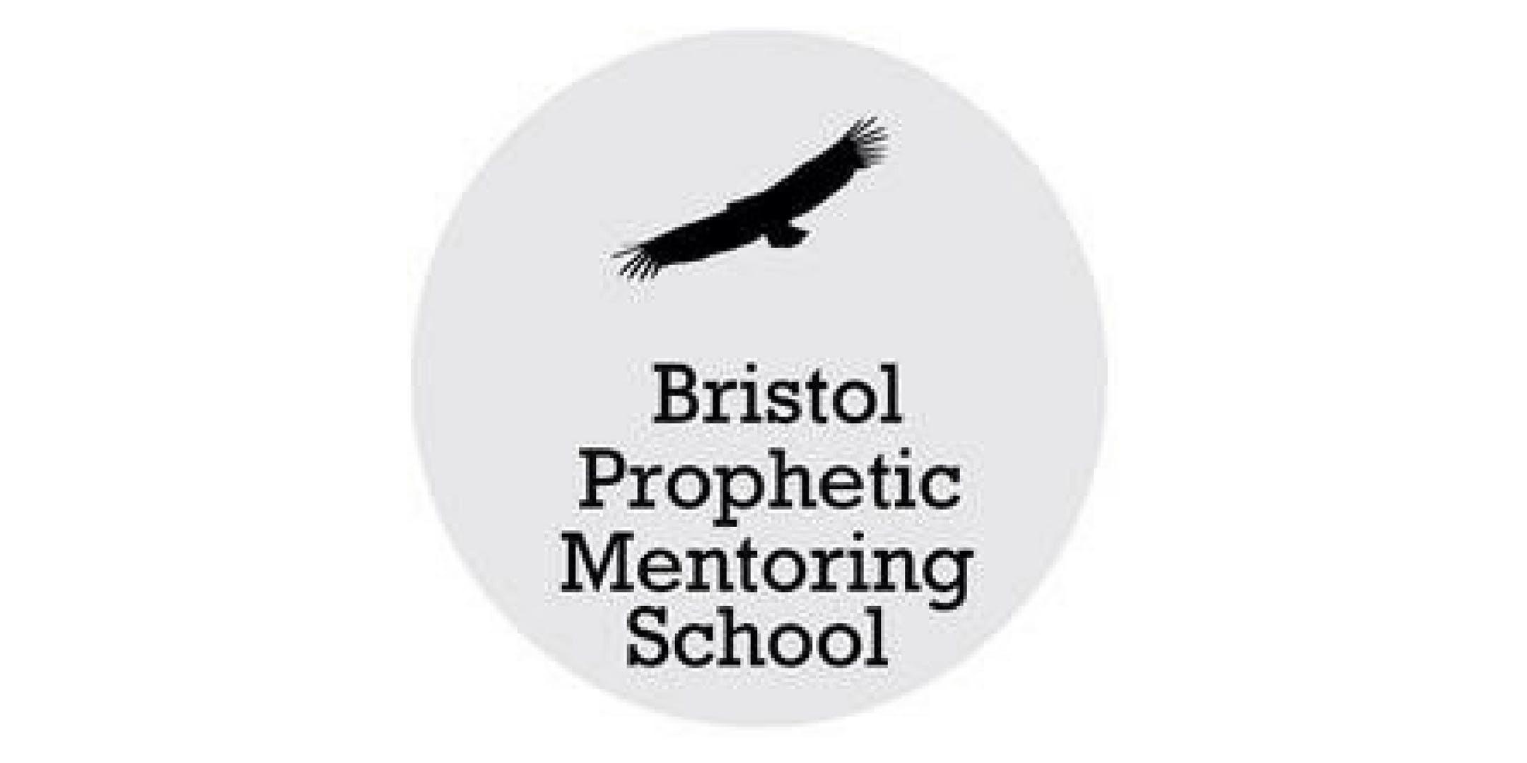 Bristol Prophetic Mentoring School - Autumn T