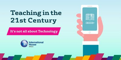 IH MILAN CONFERENCE 2018 - TEACHING IN THE 21st CENTURY