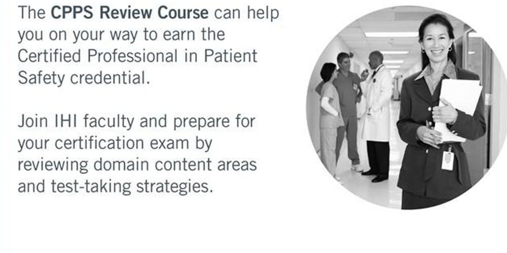 CPPS (Certified Professional in Patient Safety) Review Course ...