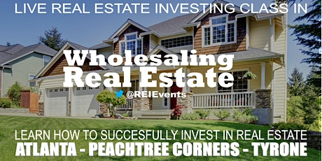 Wholesaling Real Estate Webinar - Peachtree Corners tickets