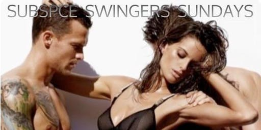"""SUBSPACE SWINGERS SUNDAY """"GET IT IN AND GET IT OUT"""" PARTY!!"""