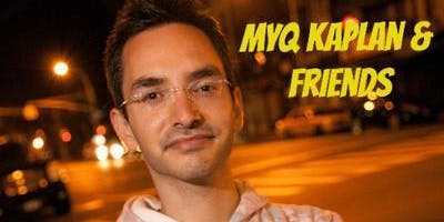 Myq Kaplan & Friends