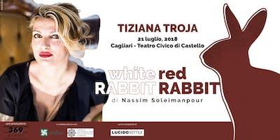 TIZIANA TROJA in White Rabbit Red Rabbit